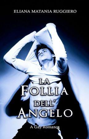 La Follia Dell'Angelo - A Gay Romance - su Amazon anche in cartaceo by Liena67