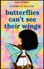 butterflies can't see their wings by CDPStories
