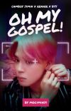 Oh My Gospel! | Camboy Jimin x Reader x BTS cover