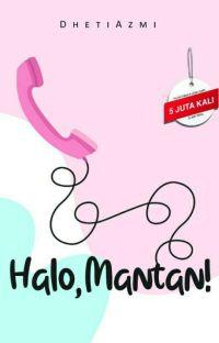 Halo, Mantan! (Tersedia Di Gramedia) cover