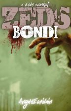ZEDS: Bondi (A ZEDS Oneshot) by AngusEcrivain