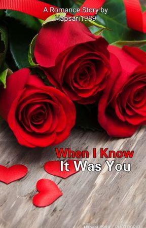 When I Know, It Was You (Complete) by hapsari1989
