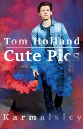 Tom Hollands cute pictures by karmaisicy