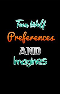 Teen Wolf Preferences and Imagines (Requests Open) cover