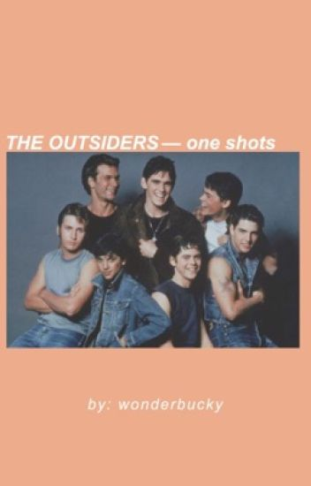 THE OUTSIDERS » one-shots