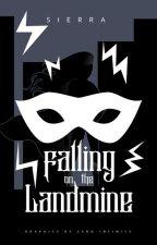 Falling on the Landmine ✔ by WriterAnimated
