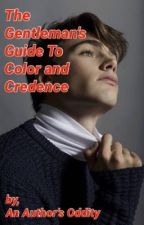 The Gentleman's Guide To Color and Credence by oddityofwords