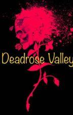 Deadrose Valley by TotallyTati2