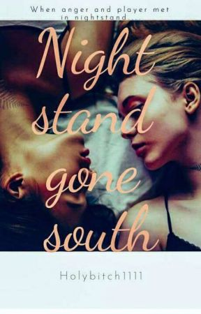 Night Stand Gone South(Girl×girl)   by holybitch1111