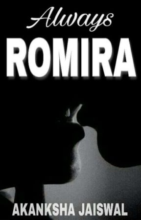 Always Romira by akankshajais123