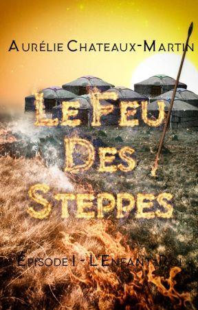 Le Feu des Steppes, épisode 1: L'Enfant-Roi by Lilylelfe