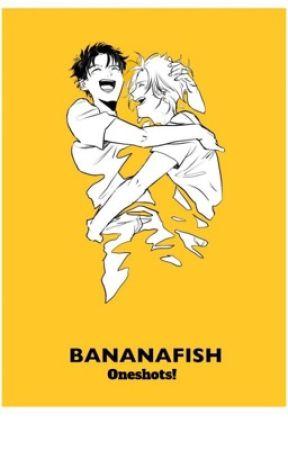 Banana Fish Oneshots  by FxckR3ality