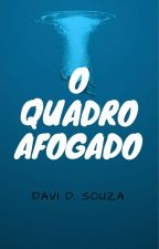 O Quadro Afogado by DavidSouza96