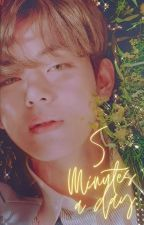 5 Minutes a Day 》 KTH ✓ (Book One) by TAEndHONEY