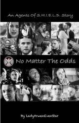 No Matter The Odds: An An Agents Of S.H.I.E.L.D. Story ✔️ (Editing)  by LadyArwenEvenStar