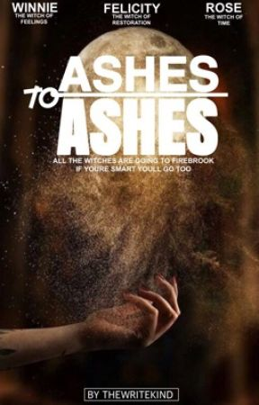 Ashes to Ashes  by TheWriteKind