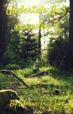 Undertale Au's x reader 5 by Broken-fnaf-fan