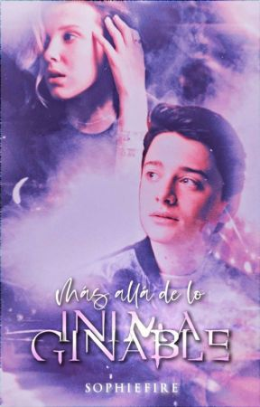 ۵ 𝐌𝐀𝐒 𝐀𝐋𝐋𝐀 𝐃𝐄 𝐋𝐎 𝐈𝐍𝐈𝐌𝐀𝐆𝐈𝐍𝐀𝐁𝐋𝐄 ۵→nillie. by sophiefire