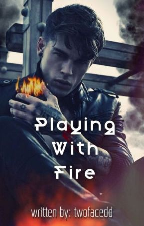 Playing With Fire (18+) [slow updates] by twofacedd