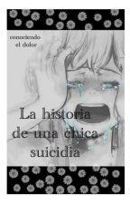 La historia de una chica suicida by user028516530172