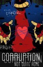 Corruption: Not Quite Home by PastelPalette626