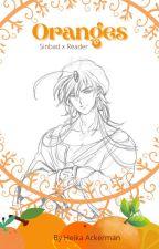 Oranges; Sinbad x Reader by HeikaAckerman