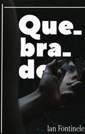 Quebrado (Romance Gay) by IanFontinele