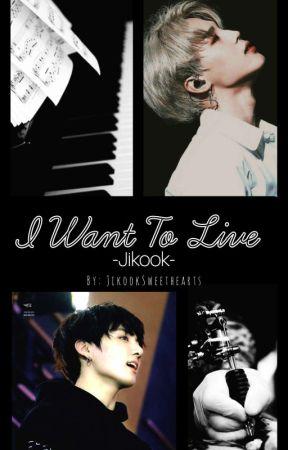 I Want To Live - Jikook by JikookSweethearts