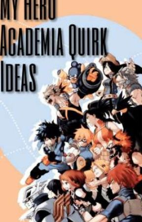 My Hero Academia Quirk Ideas by Blckedge
