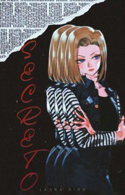 • Un Secreto [Goku x Número18] •