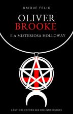 Oliver Brooke e os Mistérios de Holloway by eukaiquefelix