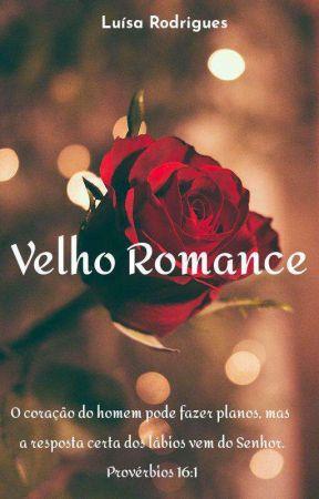 Velho Romance [PAUSADO] by LuRodriguessa