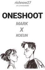Mark X Koeun (Oneshoot Stories Compilation) by richnow27