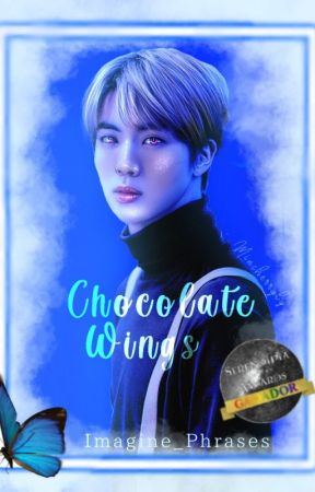 Chocolate Wings [Kim SeokJin] |FINALIZADA| by Imagine_Phrases