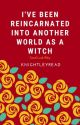 I've been reincarnated into another world as a witch [ON HOLD] by