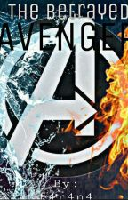 the betrayed avenger by t4r4n4