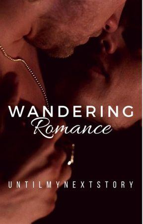Wandering Romance by untilmynextstory
