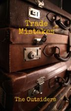 Trade Mistakes by cryptic_curses