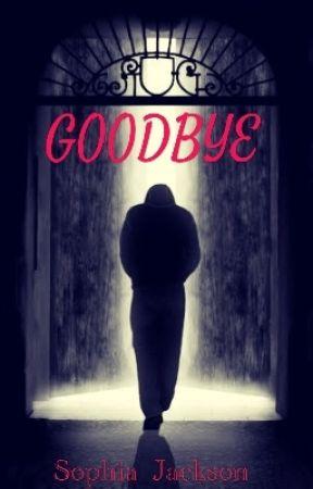 Goodbye  by Sophia_Jackson_