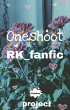 Oneshoot story (RK_Fanfic project) by Switie26