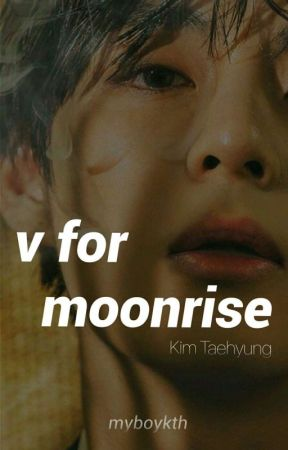 V FOR MOONRISE • Kim Taehyung by myboykth