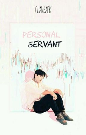 Personal Servant | CHANBAEK by real____pcyswife
