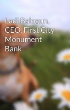 Ladi Balogun, CEO, First City Monument Bank by LadiBalogun