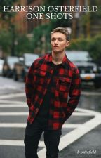 Harrison Osterfield - One Shots by h-osterfield