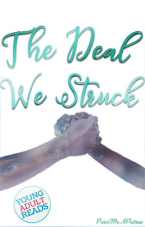 The Deal We Struck [Wattys 2019] by PaintWithWriting
