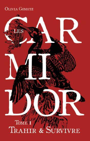 Les Carmidor - T1 : Trahir et Survivre [Terminé & Sous Contrat]