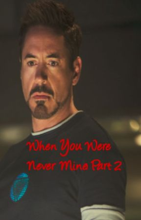 When You Were Never Mine: Part 2 by imagine-avengers
