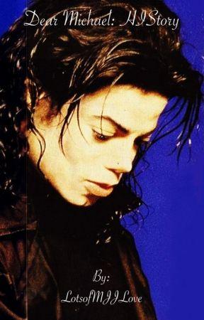 Dear Michael: HIStory by LotsofMJJLove