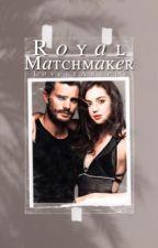 Royal Matchmaker ↡ Royal Family by ThelovelyAngels