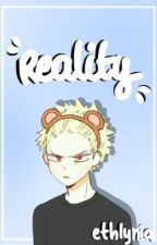   Reality   Bakugo Katsuki  x Reader by siamthe